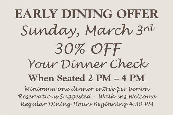 Early Dining Offer 30% off Dinner Check July 18th & 19th