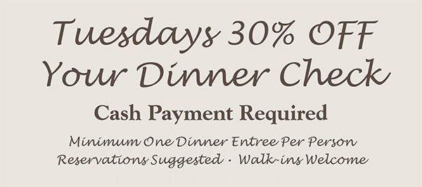 30% off your dinner check Tuesday, August 27 & September 3